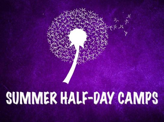 SUMMER Half-Day Camps: Fun skill-development classes on a variety of subjects!