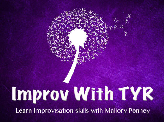 Improv With TYR: Learn improvisation skills with Mallory Penney!